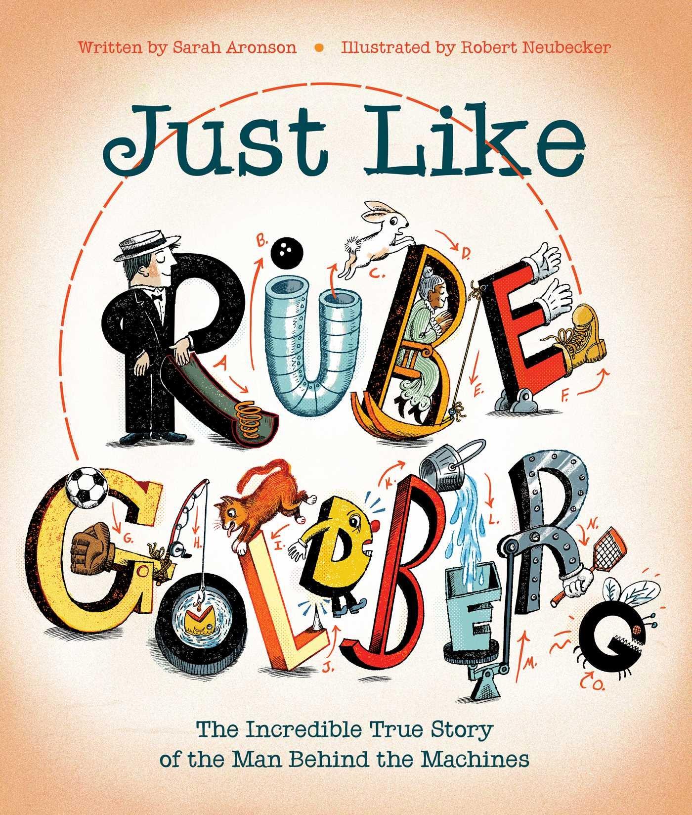 Just Like Rube Goldberg by Sarah Aronson