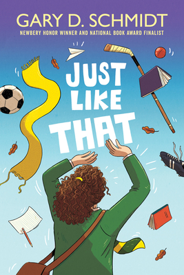 Just Like That by Gary D Schmidt