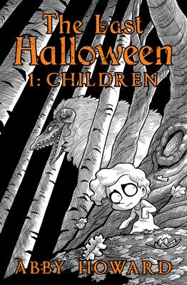 Last Halloween, Children by Abby Howard