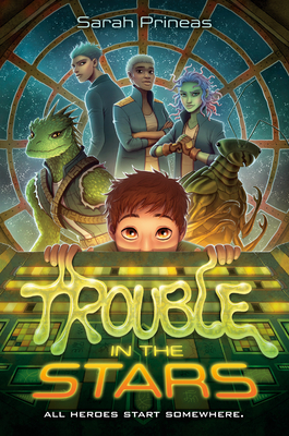 Trouble in the Stars by Sarah Prineas