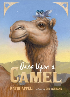 Once Upon a Camel by Kathi Appelt