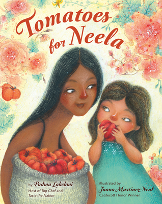Tomatoes for Neela by Padma Lakshmi